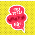 only today special offer 50 off pink speech yello vector image vector image