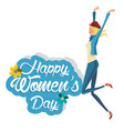 happy womens day happy girl vector image vector image