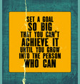 inspiring motivation quote with text set a goal vector image vector image