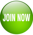 join now green round gel isolated push button vector image vector image
