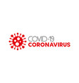 virus covid-19 concept inscription typography vector image vector image