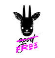 good and free slogan graphic with goat sign vector image
