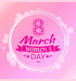 greeting card design 8 march womens day postcard vector image