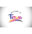 tirana welcome to message in purple vibrant vector image