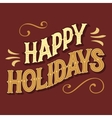 Happy holidays hand-lettered headline vector image vector image
