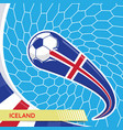 iceland waving flag and soccer ball in goal net vector image vector image
