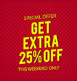 special offer get extra 25 off red background vec vector image vector image
