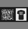 teacher year t shirt print design vector image vector image