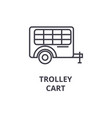 trolley cart line icon outline sign linear vector image
