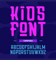 kids font alphabet with latin letters vector image vector image