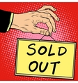 Hand holding a sign sold out vector image vector image
