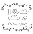 hello new day word lettering cute vector image vector image