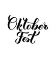 oktoberfest calligraphy hand lettering isolated on vector image vector image