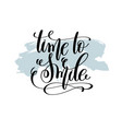 time to smile hand lettering inscription vector image vector image