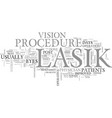 what happens after the lasik procedure text word vector image vector image
