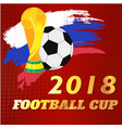 2018 football cup championship cup football red ba vector image vector image