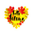 hello autumn greeting card with a heart autumn vector image vector image