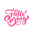 red calligraphy lettering phrase hello spring vector image vector image