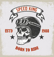 speed king born to ride vintage racer skull in vector image vector image