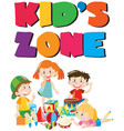 kids zone poster with kids and toys vector image vector image