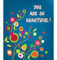 You are beautiful - floral greeting card vector image vector image