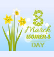 8 march womens day poster with realistic daffodils vector image vector image