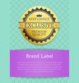 best choice exclusive premium vector image vector image