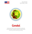 cendol traditional malaysian iced sweet dessert vector image vector image