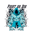 Fight or Die vector image vector image