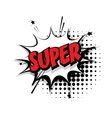 Comic text super pop art bubble vector image vector image