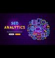 seo analytics neon banner design vector image