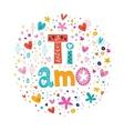 Ti amo I love you in Italian hand lettering vector image vector image