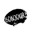 bonjour rubber stamp vector image