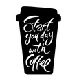 start you day with coffee vector image