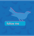 blue bird color follow me push bottom vector image