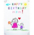 happy birthday mom kids hand drawn vector image vector image