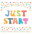 Just start Cute design for greeting card or vector image vector image