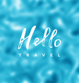 Hello travel vector image vector image