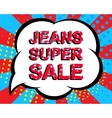 Sale poster with JEANS SUPER SALE text vector image vector image