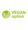 vegan option logo vector image