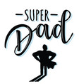 super dad lettering poster vector image