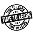 time to learn round grunge black stamp vector image vector image