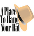 a place to hang your hat banner with hat vector image vector image