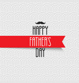 happy fathers day greeting card on white pattern vector image vector image