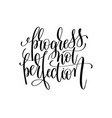 progress not perfection black and white modern vector image vector image