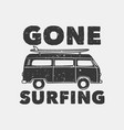 vintage slogan typography gone surfing for t vector image