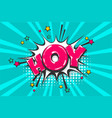 hoy hey pop art comic book text speech bubble vector image vector image