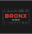Bronx t-shirt and apparel design with grunge