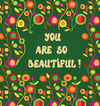 Cute card with beautiful words and floral pattern vector image