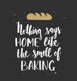 nothing says home like smell baking